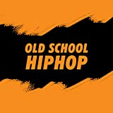 Old School HipHop [Explicit]