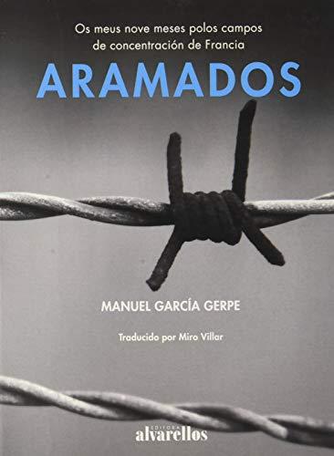 ARAMADOS: Os meus nove meses polos campos de concentración de Francia (Varia [Singulares. Fóra de colección])