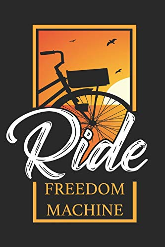 Ride Freedom Machine: Bicycle Notebook Blank Dot Grid Bike Journal dotted with dots 6x9 120 Pages Checklist Record Book Mountainbike Lovers Take Notes ... Gift for Bicycle And Mountain Bike Lover