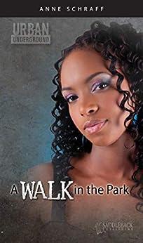 A Walk in the Park (Urban Underground-Harriet Tubman High Series) by [Anne Schraff]