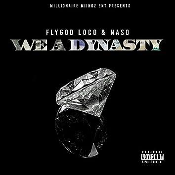 We A Dynasty (feat. Naso)