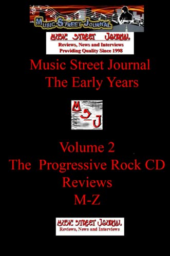 Music Street Journal: The Early Years Volume 2 - The Progressive Rock CD ReviewsM-Z