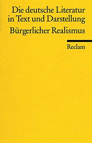 Die deutsche Literatur. Ein Abriss in Text und Darstellung, Band 11: Bürgerlicher Realismus