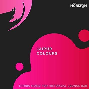 Jaipur Colours - Ethnic Music For Historical Lounge Bar