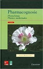 Pharmacognosie - Phytochimie, Plantes médicinales de Jean Bruneton