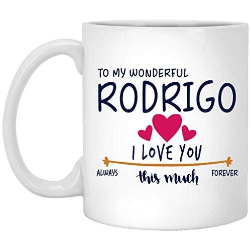 Regalo de San Valentín para hombres Taza con nombre de regalo de cumpleaños - A mi maravilloso Rodrigo Te amo mucho siempre, para siempre - Aniversario, boda, Ideas de regalos de cumpleaños para el es