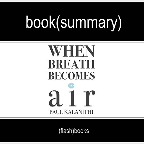 When Breath Becomes Air by Paul Kalanithi - Book Summary cover art