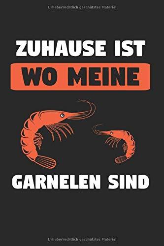 Zuhause Ist Wo Meine Garnelen Sind: Garnele & Garnelen Notizbuch 6'x9' Aquarium Geschenk für Aquaristik & Zwerggarnele