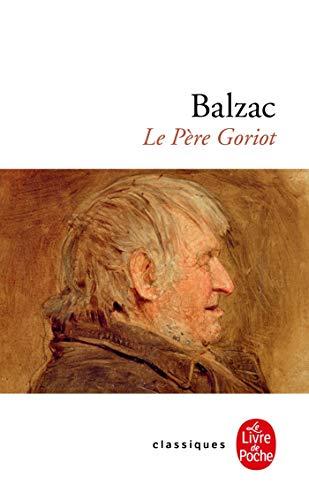 Le pere Goriot (Le Livre de Poche) (French Edition)