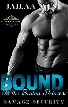 Bound to the Bratva princess.: A Russian mafia fake marriage romance (Savage Security Book 7) by [jailaa west]