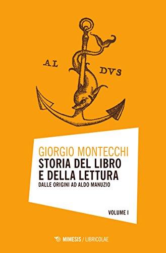 Storia del libro e della lettura. Dalle origini ad Aldo Manuzio (Vol. 1)