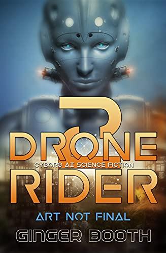 Drone Rider 2: Cyborg AI Science Fiction (Drone Rider AI Wars) (English Edition)