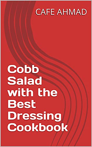 Cobb Salad with the Best Dressing Cookbook