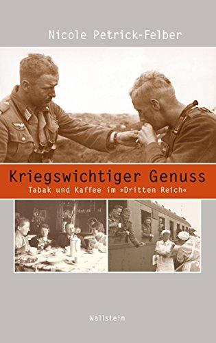 Kriegswichtiger Genuss: Tabak und Kaffee im »Dritten Reich