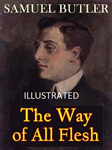 The Way of All Flesh Illustrated (English Edition)