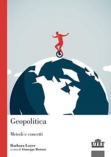 Geopolitica. Metodi e concetti