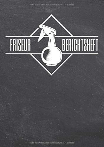 Friseur Berichtsheft: Ausbildungsnachweis für Friseure