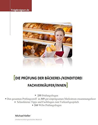 Die Prüfung der Bäckerei/Konditorei Fachverkäufer/innen: Optimale Prüfungsvorbereitung für Ihren Prüfungserfolg