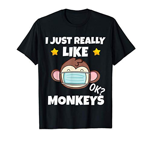 I Just Really Like Monkeys   Monkey wearing a face mask T-Shirt