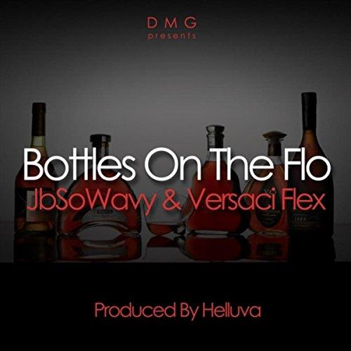 Bottles on the Flo [Explicit]