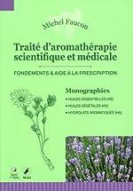 Traité d'aromathérapie scientifique et médicale de Michel Faucon