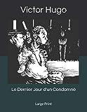 Le Dernier Jour d'un Condamné - Large Print - Independently published - 03/08/2019