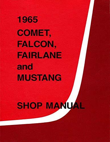 1965 Comet, Falcon, Fairlane and Mustang Shop Manual (English Edition)