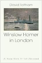 Winslow Homer in London: New York Artist Abroad 1881-1882