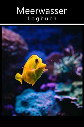 Meerwasser Logbuch: Tagebuch zum eintragen der wichtigsten Werte. Für Aquarianer. Riffaquaristik