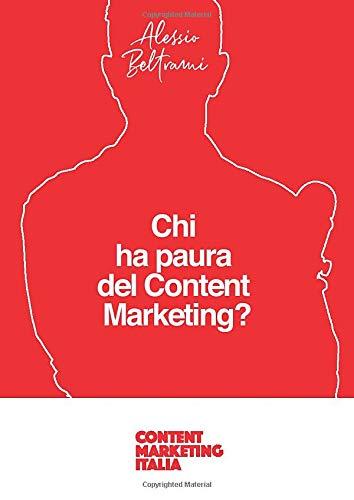 Chi ha paura del Content Marketing?: 7 paure che bloccano professionisti e imprenditori nella produzione di contenuti