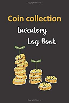 Coin Collection Inventory Log Book  Great For Cataloging Coin Inventory Convenient Size 6x9 Inches Record And Organize Supplies 60 Pages