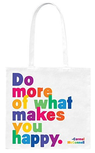 Quotable Tote Bag - Do More of What Makes You Happy by Quotable