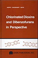 Chlorinated Dioxins and Dibenzofurans in Perspective