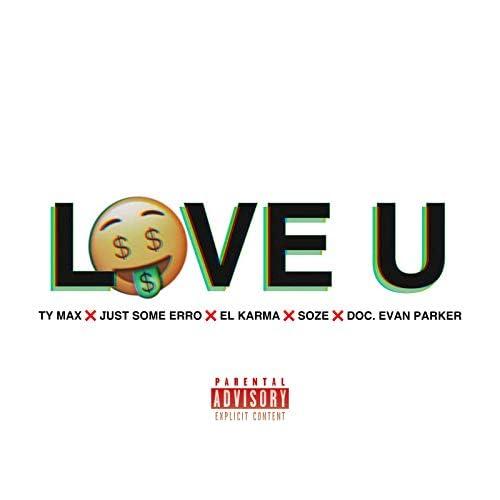 Ty Max, Just Some Erro, El Karma, Soze & Doc. Evan Parker