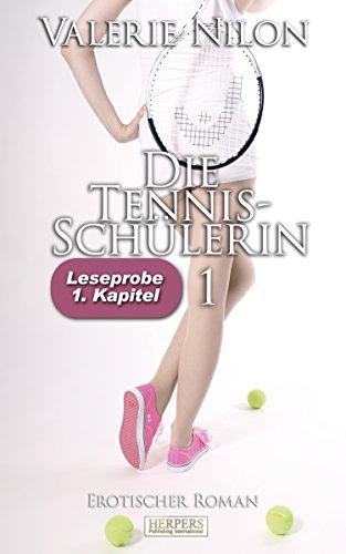 Die Tennis-Schülerin: 1. Kapitel - Leseprobe
