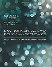 Environmental Law, Policy, and Economics: Reclaiming the Environmental Agenda by Nicholas A. Ashford (2008-05-02)