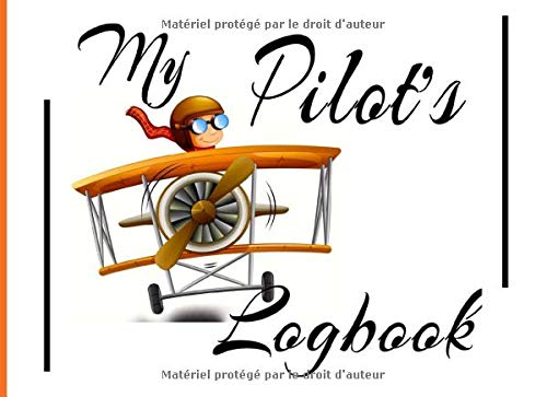 My pilot\'s logbook: Logbook (EASA compliant) for professional, private or amateur pilots, (Plane, ULM, Helicopter, Glider...) Record all flight data