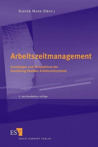 Arbeitszeitmanagement: Grundlagen und Perspektiven der Gestaltung flexibler Arbeitszeitsysteme