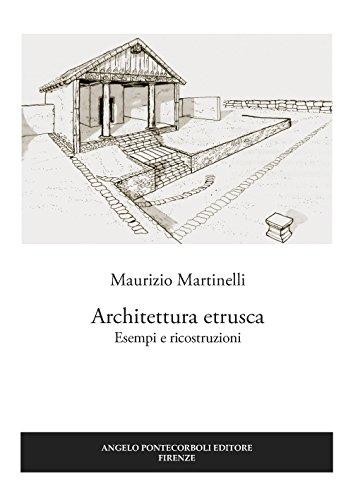 Architettura etrusca. Esempi e ricostruzioni