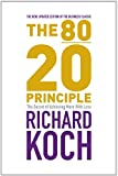 The 80/20 Principle - The Secret of Achieving More with Less