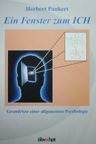 Ein Fenster zum Ich: Grundrisse einer allgemeinen Psychologie