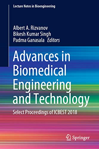 Advances in Biomedical Engineering and Technology: Select Proceedings of ICBEST 2018 (Lecture Notes in Bioengineering) (English Edition)