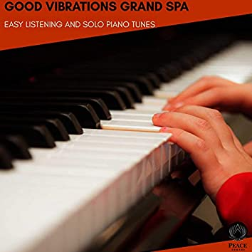 Good Vibrations Grand Spa - Easy Listening And Solo Piano Tunes