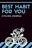 Best Habit for You - Cycling Journal: A5 Bicycling Training Journal | Bike Cyclist's Training Travel Journal for Competitive Cyclists, Bicyclists, Men and Women