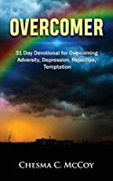 Overcomer: 31 Day Devotional for Overcoming Adversity, Depression, Rejection, Temptation