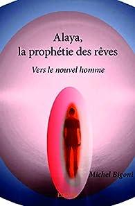 Alaya, la prophétie des rêves par Michel Bigoni
