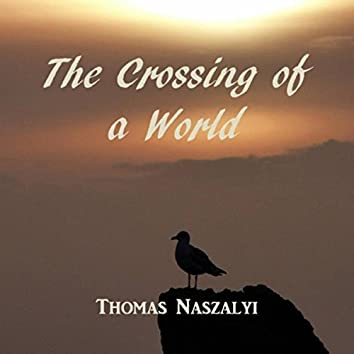The Crossing of a World