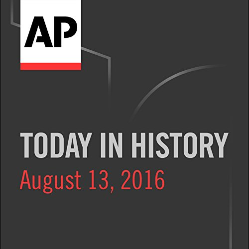 Today in History: August 13, 2016 cover art