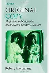 Original Copy: Plagiarism and Originality in Nineteenth-Century Literature Kindle Edition