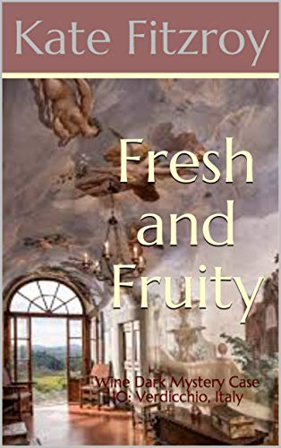Fresh and Fruity: Wine Dark Mystery Case 10: Verdicchio, Italy (English Edition)